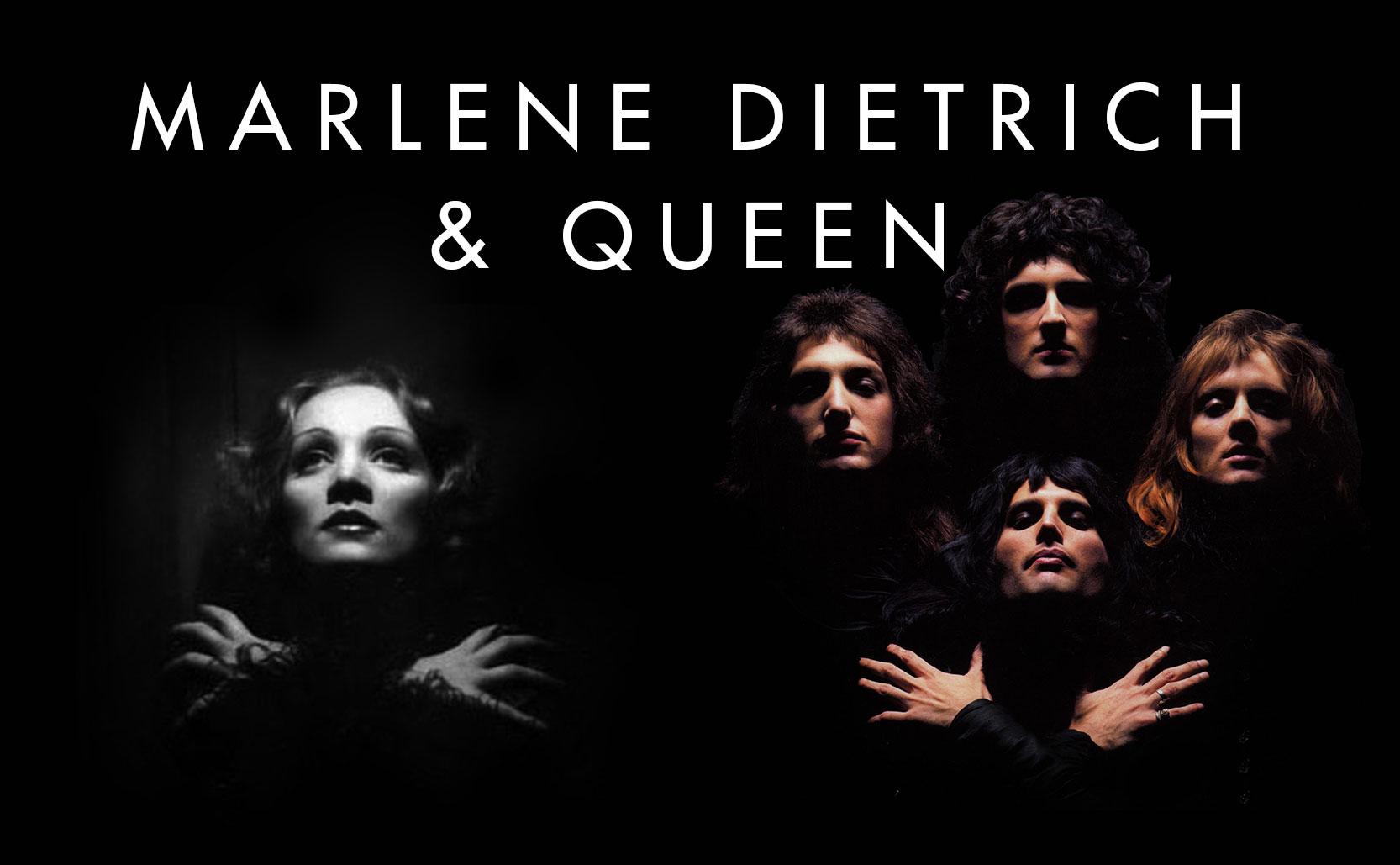 Marlene Dietrich & Queen