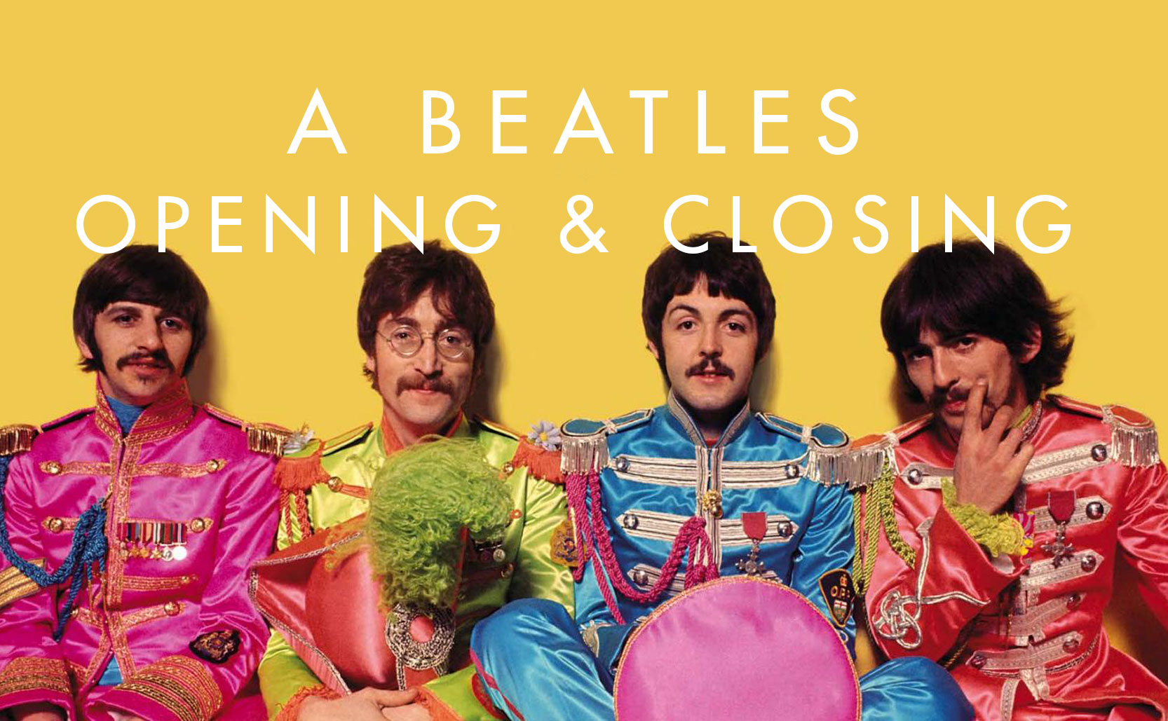 Read more about the article A Beatles Opening & Closing