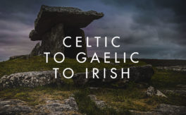 Celtic to Gaelic to Irish