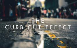 The Curb Cut Effect