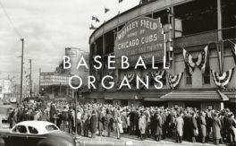 Baseball Organs