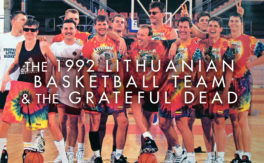 the 1992 Lithuanian Basketball team & the Grateful Dead