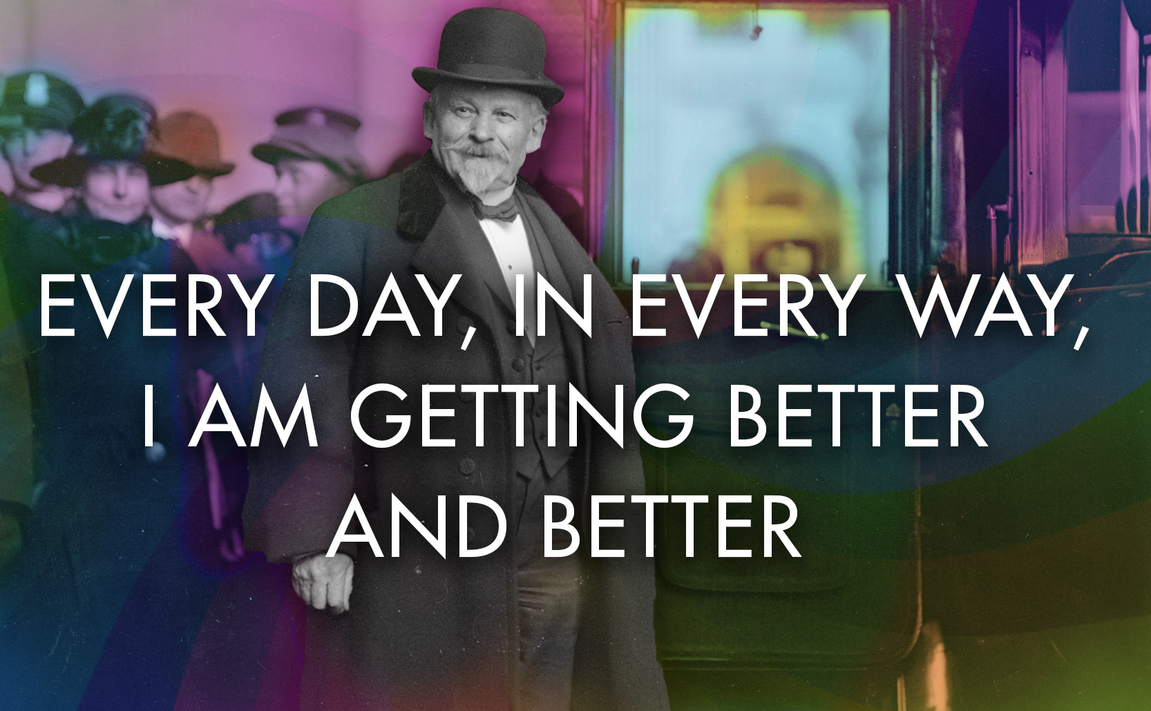 """You are currently viewing """"Every day, in every way, I am getting better and better"""""""