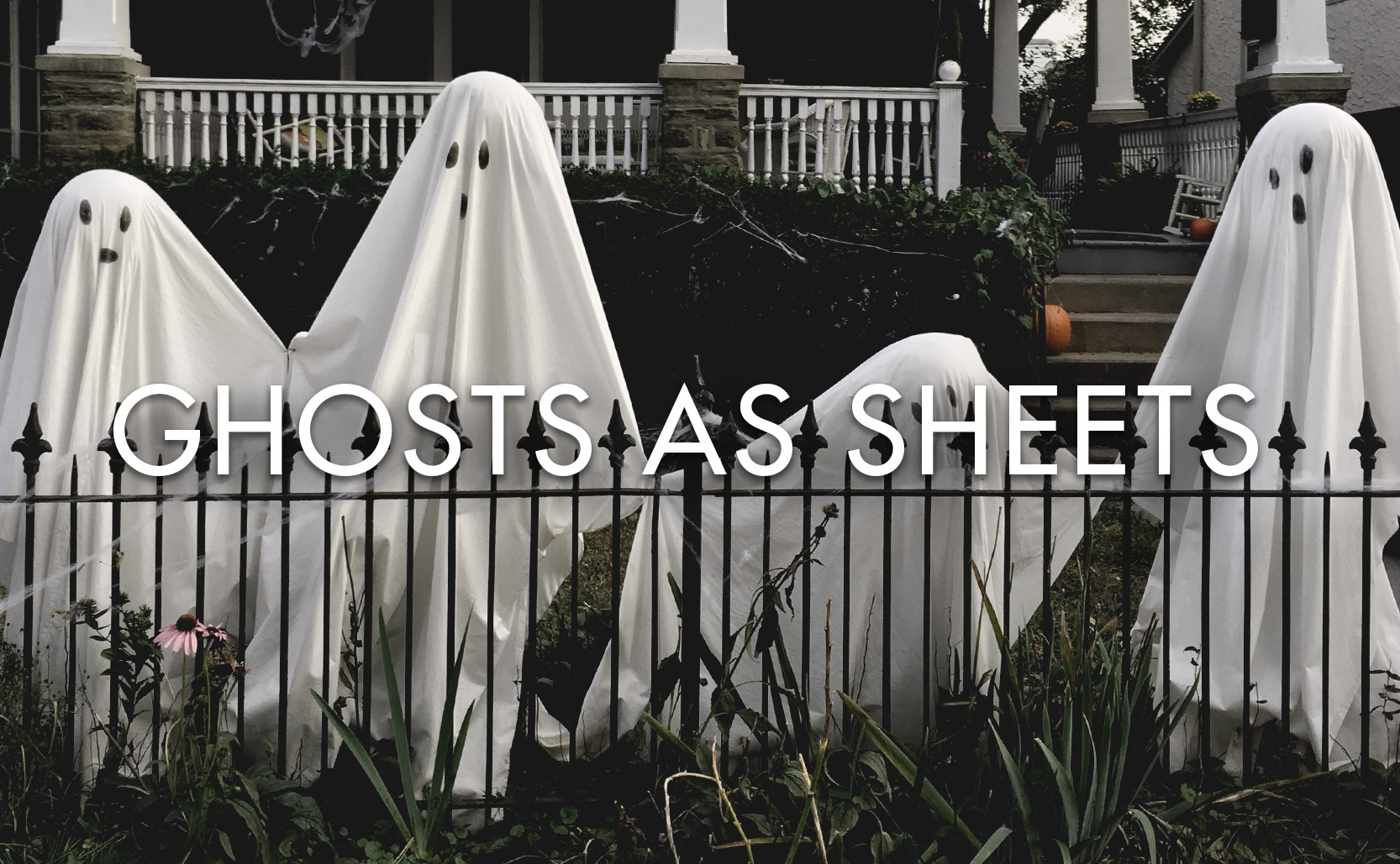 You are currently viewing Ghosts As Sheets