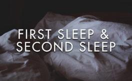 First Sleep & Second Sleep
