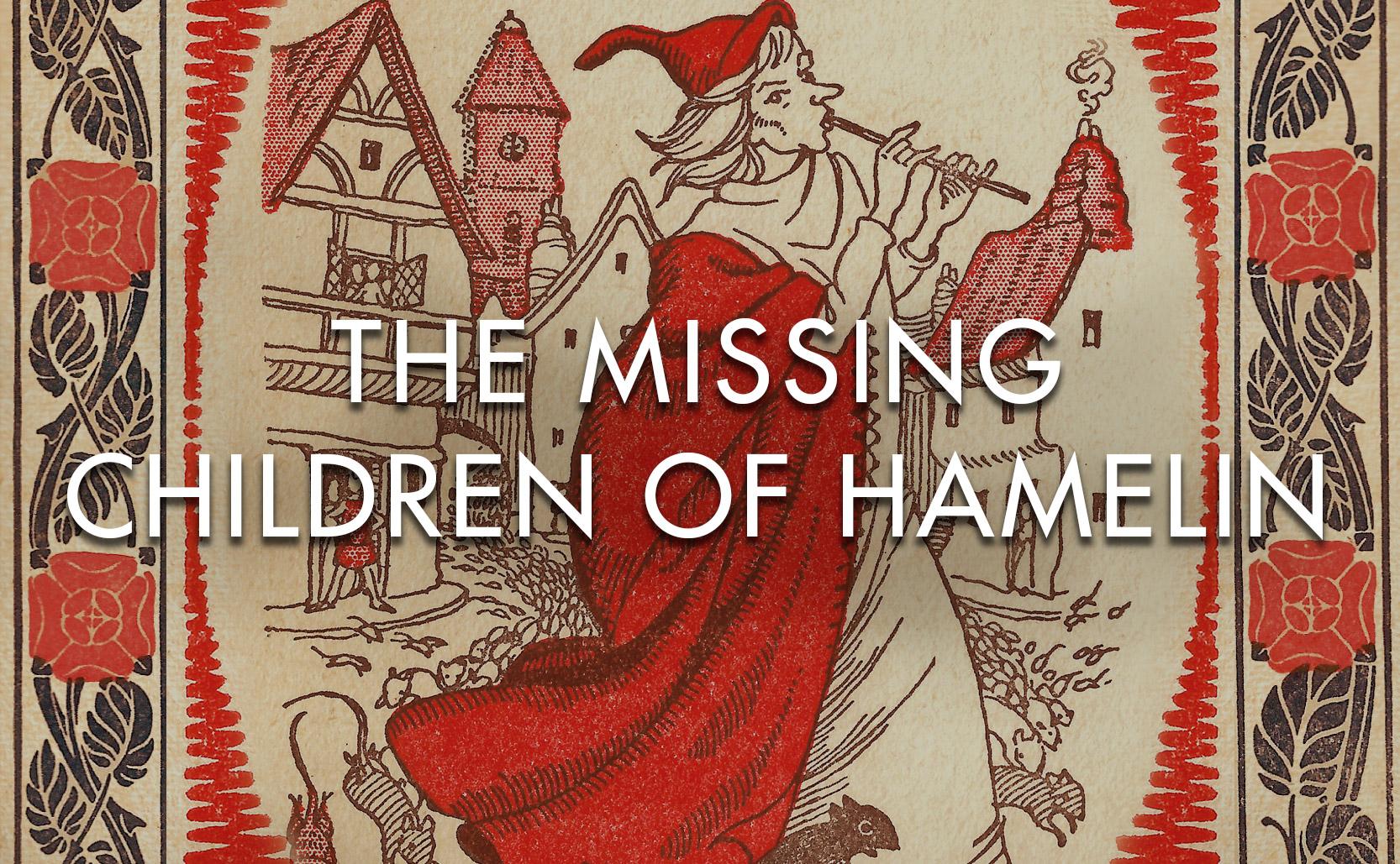 The Missing Children of Hamelin