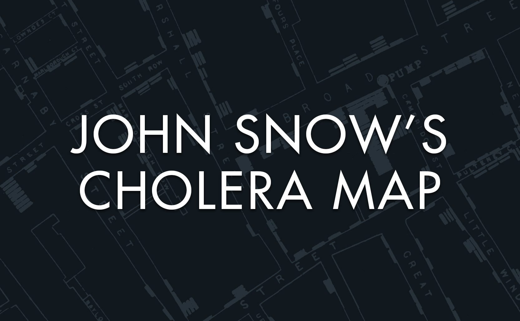 Read more about the article John Snow's Cholera Map