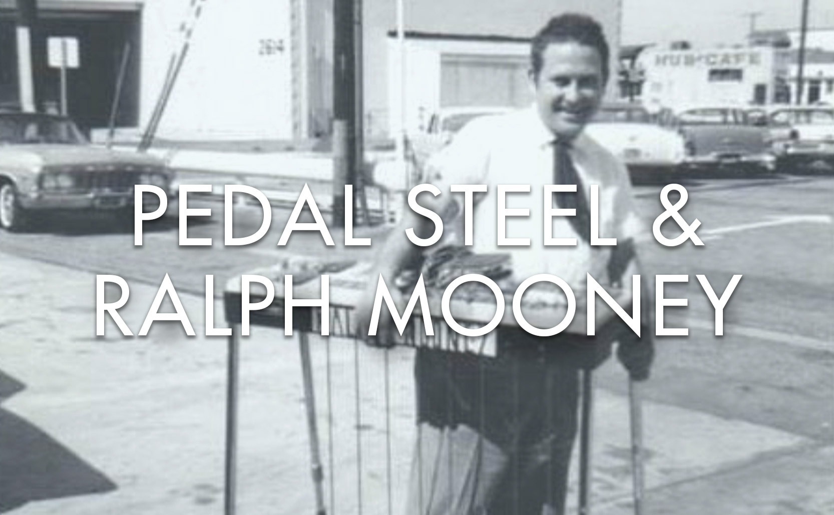 Read more about the article The Pedal Steel & Ralph Mooney