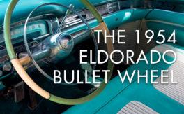 the 1954 Eldorado Bullet Wheel