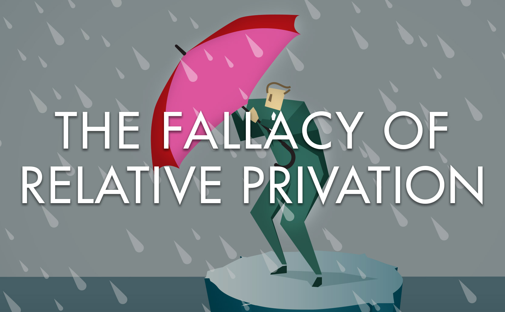 Read more about the article the Fallacy of Relative Privation