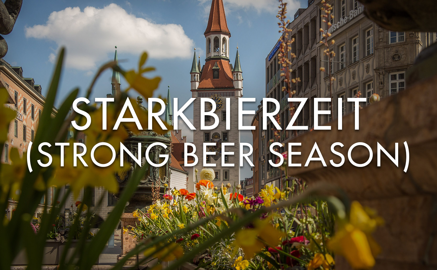 Read more about the article Starkbierzeit (Strong Beer Season)