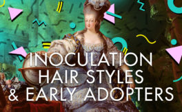 Inoculation Hair Styles & Early Adopters