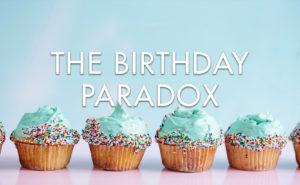 Cupcakes, the Birthday Paradox