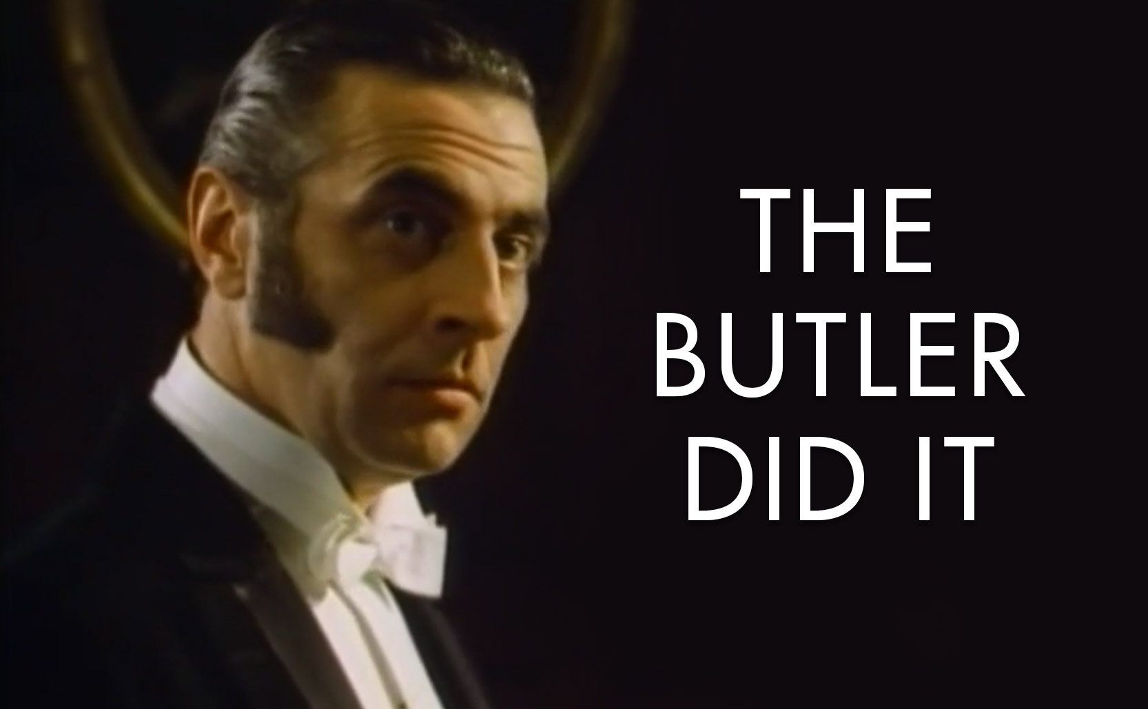 Read more about the article The Butler Did It