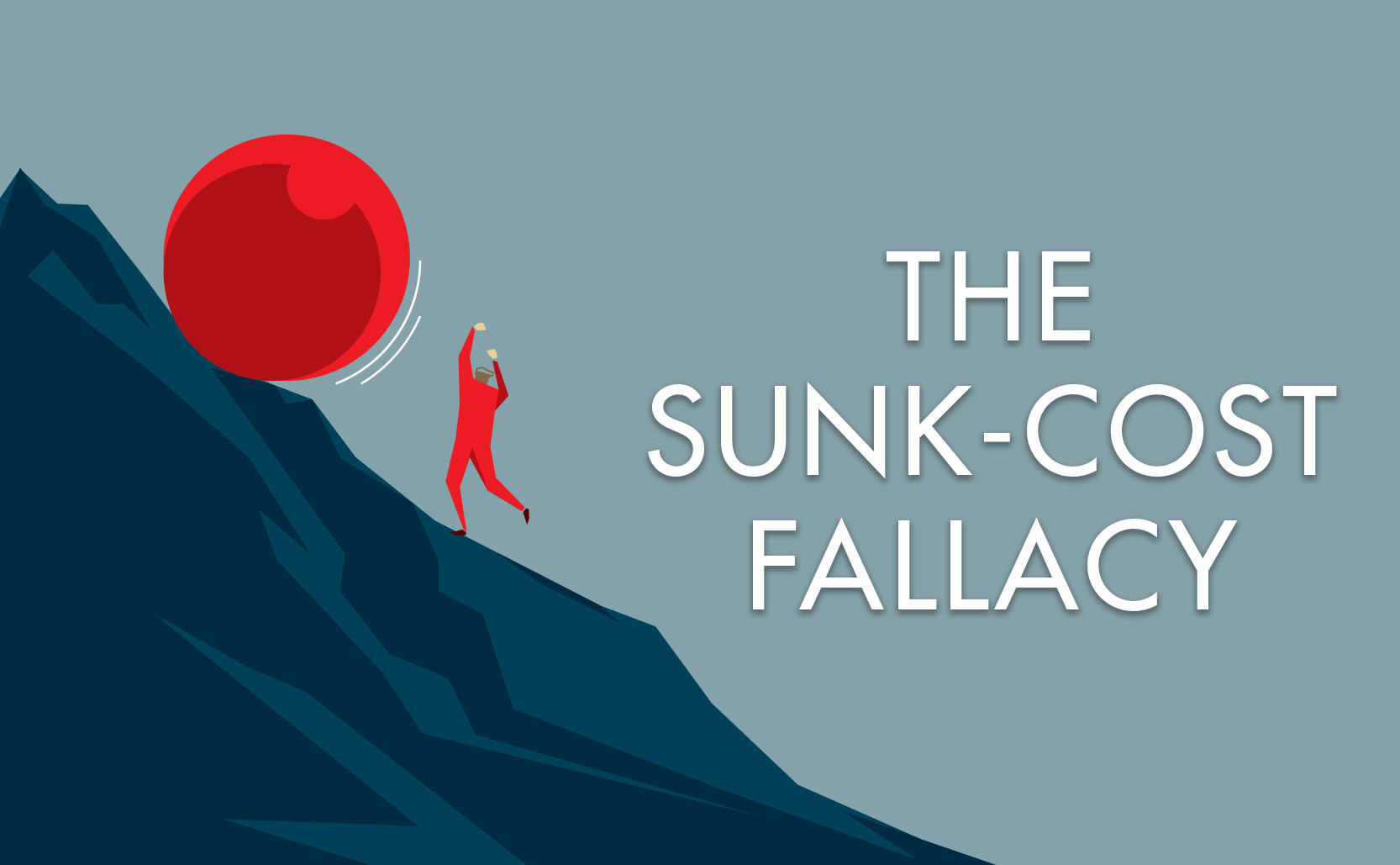You are currently viewing The Sunk-Cost Fallacy
