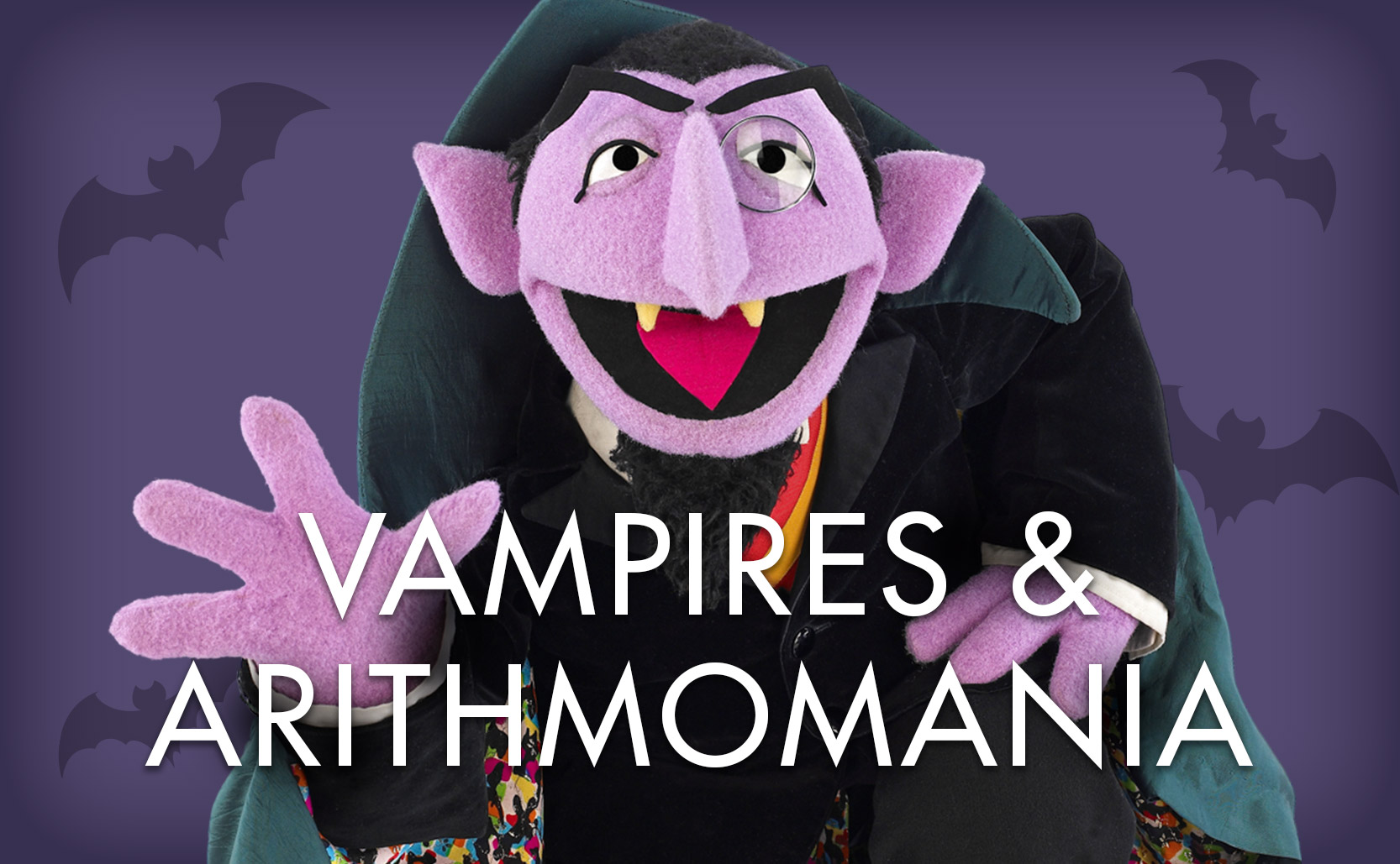 Read more about the article Vampires & Arithmomania